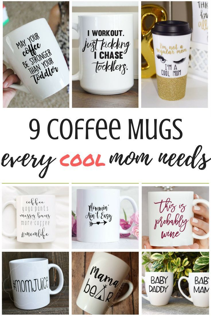 Personalised Gifts Ideas 9 Coffee Mugs Every Cool Mom Needs These Would Make Great Gifts For Mother My Gifts List Leading Gifts Inspiration Magazine Gift Ideas For Everyone Find