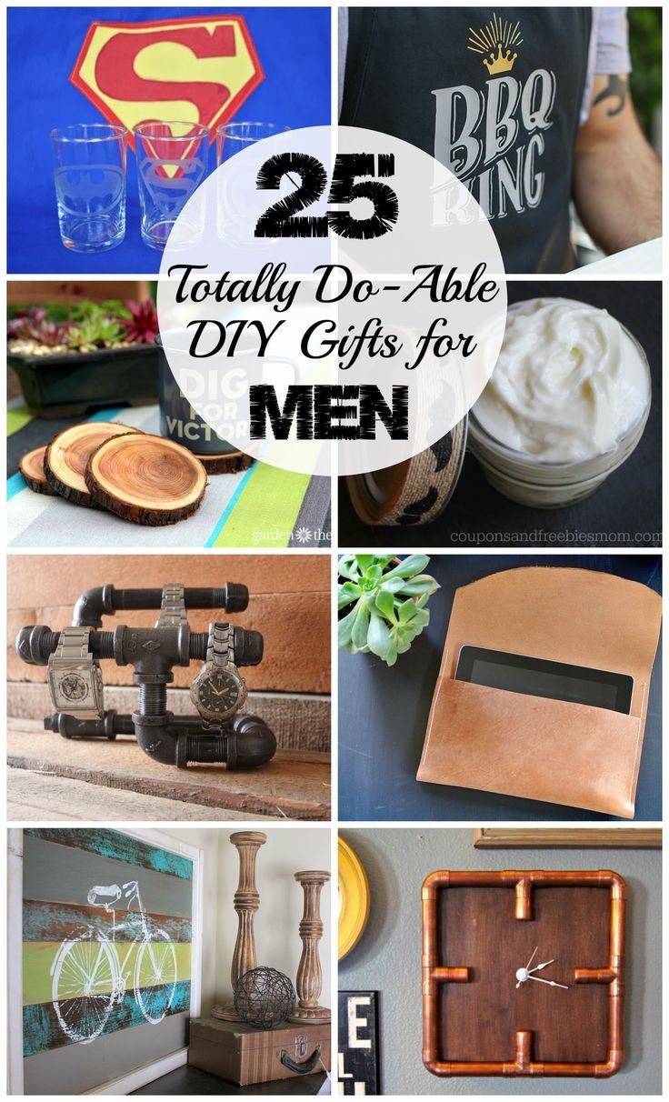 25 Totally Do-Able DIY Gifts for Men for any occasion! Christmas, birthday, Fath...
