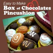 Easy to make Box of Chocolates Pin Cushion!